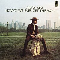 Andy Kim – How'd We Ever Get This Way
