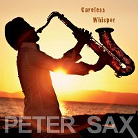 Peter Sax – Careless Whisper