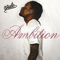Wale – Ambition