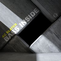 AC Slater – Bass Inside