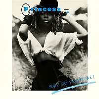 Princess – Say I'm Your No. 1