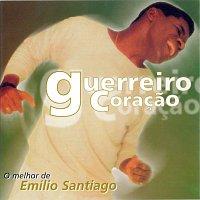 Emílio Santiago – Guerreiro Coracao - O Melhor De Emílio Santiago