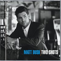 Matt Dusk – Two Shots