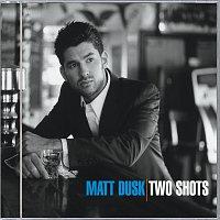 Matt Dusk – Two Shots