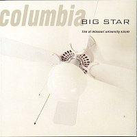 Big Star – Columbia: Live at Missouri University 4/25/93