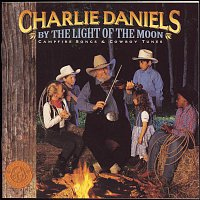 Charlie Daniels – By the Light of the Moon - Campfire Songs & Cowboy Tunes