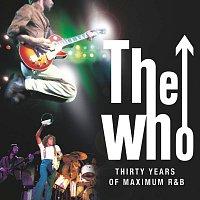 The Who – Thirty Years Of Maximum R&B