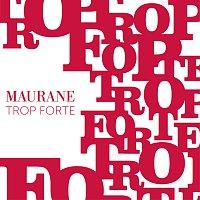 Maurane – Trop Forte