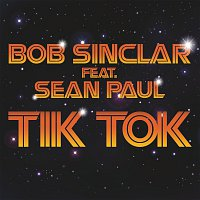 Bob Sinclar, Sean Paul – Tik Tok