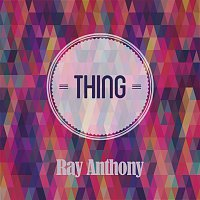 Ray Anthony – Thing