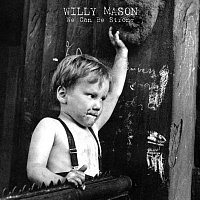 Willy Mason – We Can Be Strong