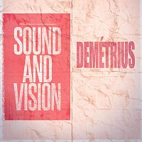 Demetrius – Sound and Vision