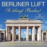 Různí interpreti – Berliner Luft - So klingt Berlin!