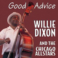 Willie Dixon, Chicago Allstars – Good Advice