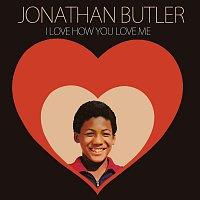 Jonathan Butler – I Love How You Love Me