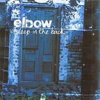 Elbow – Asleep In The Back [Deluxe Edition]