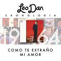 Leo Dan – Leo Dan Cronología - Como Te Extrano Mi Amor (1964)