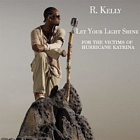 R. Kelly – Let Your Light Shine