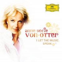 Anne Sofie von Otter – I let the music speak