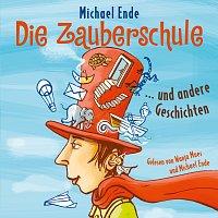 Michael Ende, Wanja Mues – Die Zauberschule und andere Geschichten