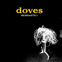 Doves – Remnants I
