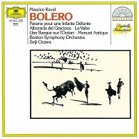 Boston Symphony Orchestra, Seiji Ozawa – Ravel: Boléro; Pavane; La Valse