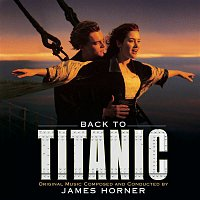 James Horner – Back to Titanic - More Music from the Motion Picture