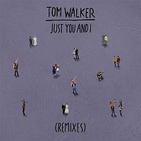 Tom Walker – Just You and I (Remixes)
