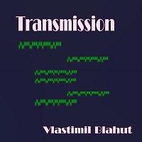 Vlastimil Blahut – Transmission