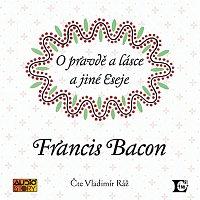 Vladimír Ráž – Bacon: O pravdě a lásce a jiné eseje