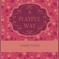 Tommy Sands – A Playful Way