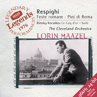 The Cleveland Orchestra, Lorin Maazel – Respighi: Roman Festivals; Pines of Rome / Rimsky-Korsakov: The Golden Cockerel Suite