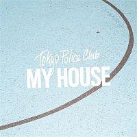 Tokyo Police Club – My House