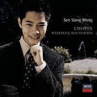 See Siang Wong – Chopin: Waltzes and Nocturnes