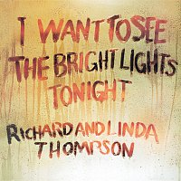 Richard & Linda Thompson – I Want To See The Bright Lights Tonight