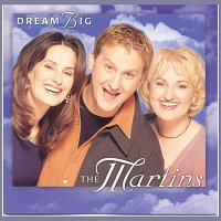 The Martins – Dream Big