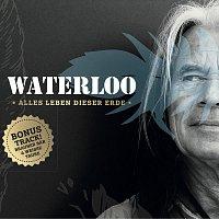 Waterloo – Alles Leben dieser Erde