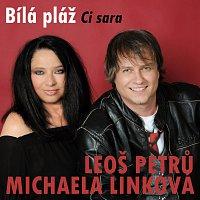 Leoš Petrů, Michaela Linková – Bílá pláž (Ci sara)