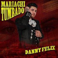 Danny Felix – Mariachi Tumbado