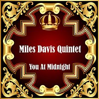Miles Davis Quintet – You At Midnight