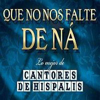 Cantores De Hispalis – Que No Nos Falte De Na...Lo Mejor De Cantores