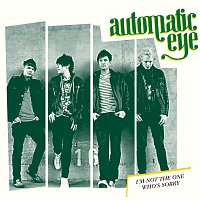 Automatic Eye – I'm Not The One Who's Sorry