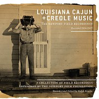 Různí interpreti – Louisiana Cajun and Creole Music: The Newport Field Recordings