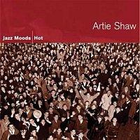 Artie Shaw & His Orchestra, Artie Shaw – Jazz Moods - Hot