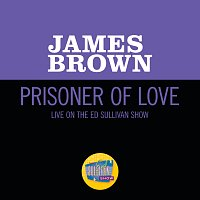 James Brown – Prisoner Of Love [Live On The Ed Sullivan Show, October 30, 1966]