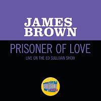 James Brown – Prisoner Of Love [Live On The Ed Sullivan Show, October 30, 1966]