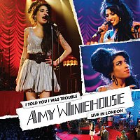Amy Winehouse – I Told You I Was Trouble: Live In London