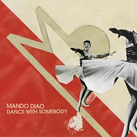 Mando Diao – Dance With Somebody