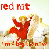 Red Rat – I'm A Big Kid Now