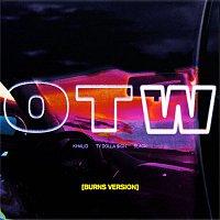 Khalid, Ty Dolla $ign & 6LACK – OTW (BURNS Version)